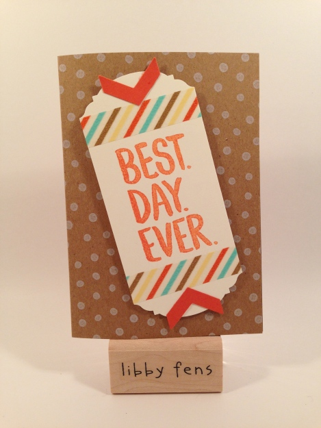 libbystamps, Stampin' Up, Best Day Ever Stamp Set, Hip Hip Hooray Card Kit, Ornate Tag Topper Punch, Border Chevron Punch, Retro Fresh Washi Tape,