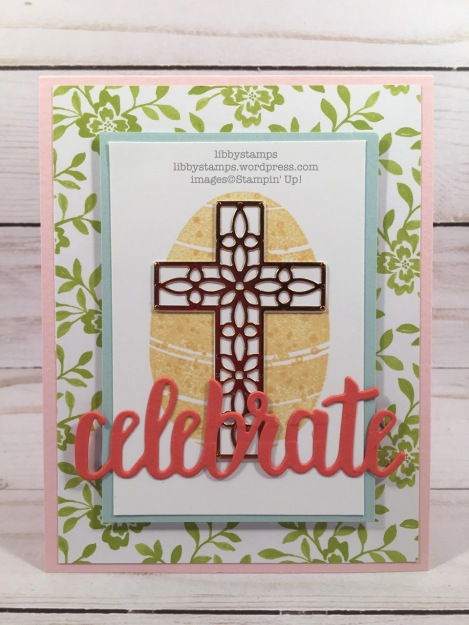 libbystamps, stampin up, Hello Easter, Crosses of Hope Framelits, Celebrate You Thinlits, Fresh Florals  DSP, CCMC, Easter, blog hop